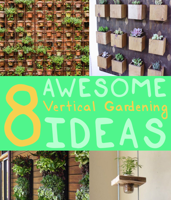Awesome vertical gardening ideas