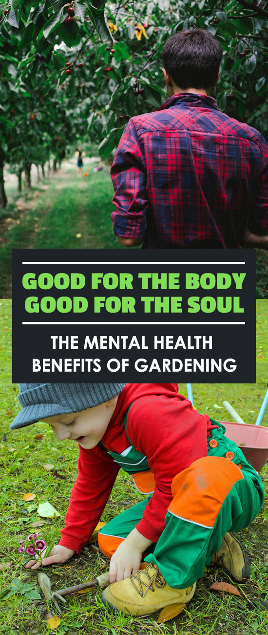 Mental Health Benefits of Gardening: Good For The Mind And ...