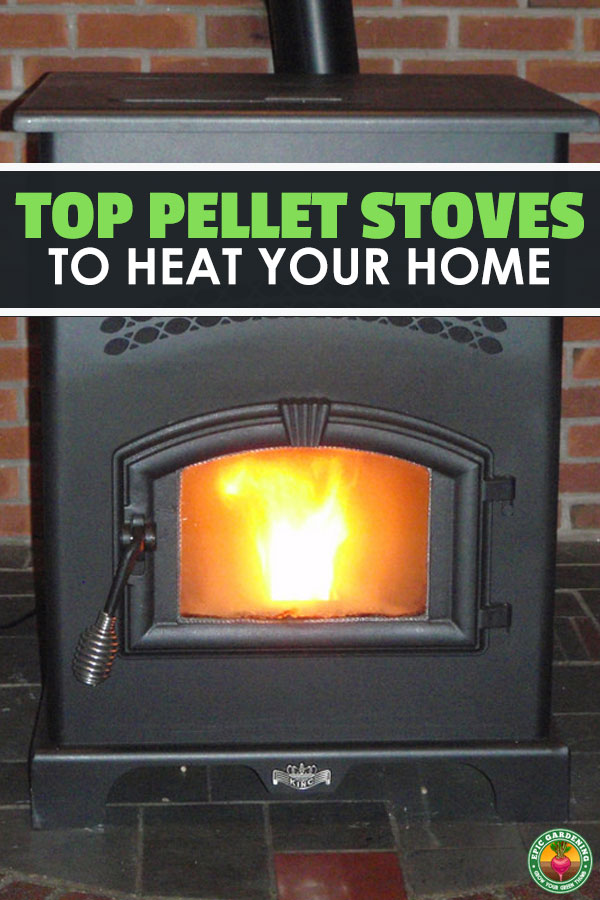 Wood pellets can heat your house in an eco-friendly and safe manner! Learn about the best pellet stove models on the market with our buyer\'s guide!