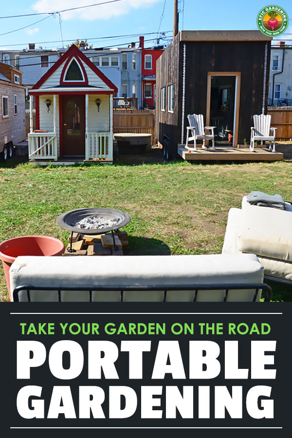 If you live in a tiny house or RV, a small home garden is still doable. Develop your own portable paradise with these tips!